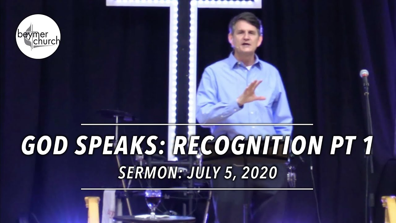 God Speaks: Recognitions Pt. 1 // July 5, 2020