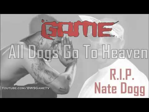 Game - All Dogs Go To Heaven (Nate Dogg Tribute)