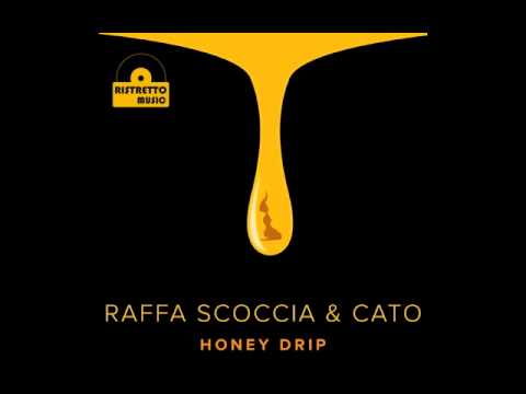 "Raffa Scoccia & Cato - ""Honey Drip"""
