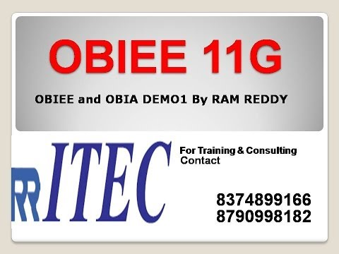 Online OBIEE and OBIA Training DEMO1 By RAM REDDY, RR ITEC, Hyderabad, India