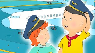 👨‍✈️ CAILLOU TAKES A PLANE ✈️ Funny Animated Videos For Kids | Caillou Cartoon