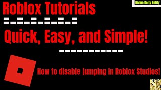 [Roblox Tutorials] How to disable jumping for your game!