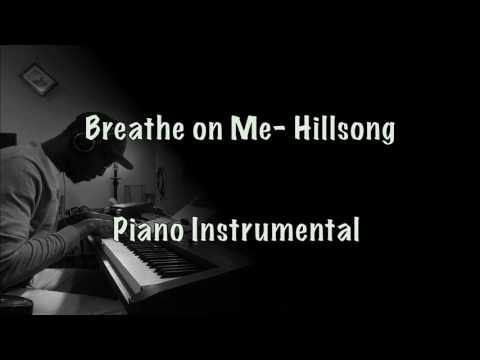 Breathe on Me by Hillsong United (Piano Instrumental)