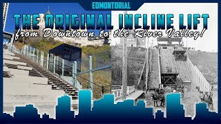 Edmonton's Original Funicular (McDougall Hill Incline Lift) - Edmontorial