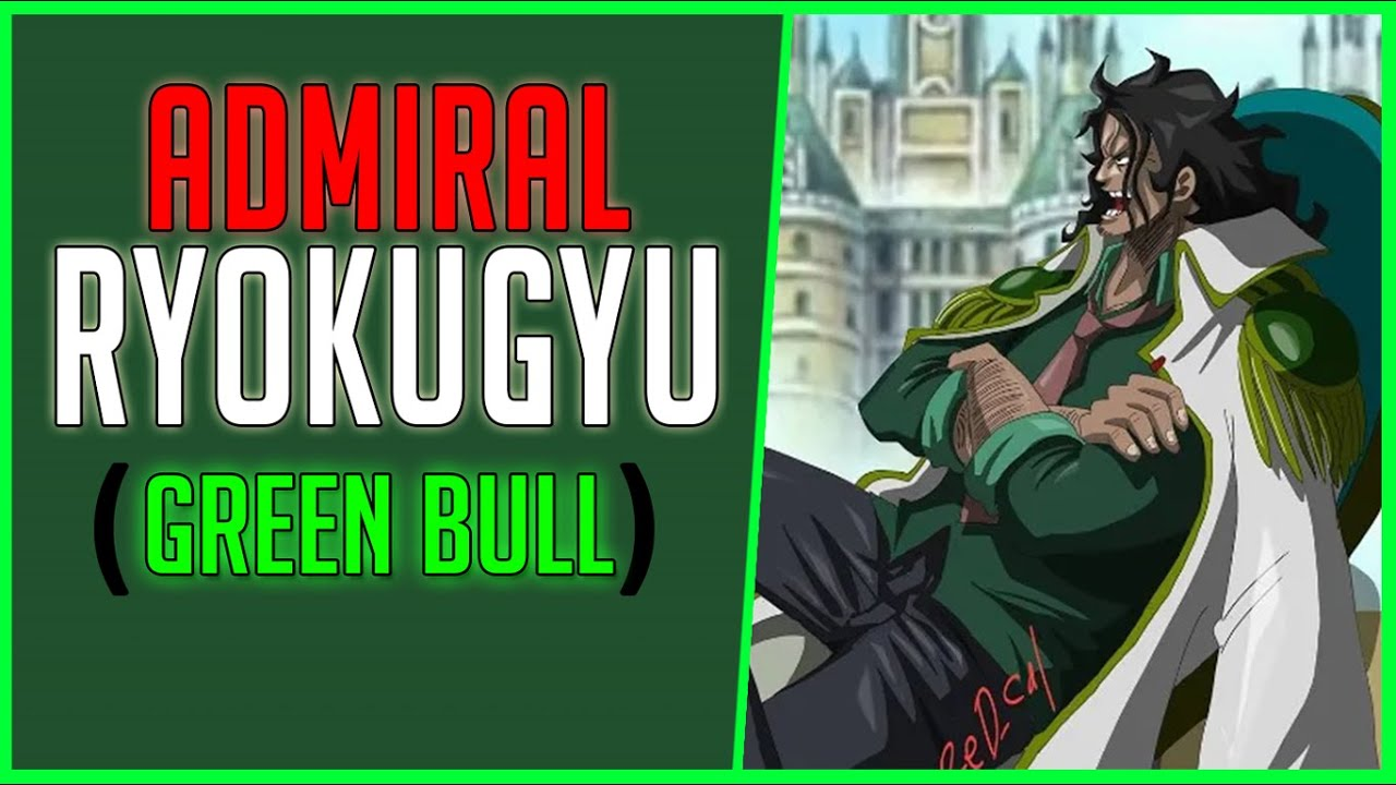 One Piece Admiral Ryokugyu Information, Power ability and ...