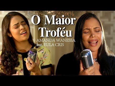 O Maior Trofeu Amanda Wanessa Feat Eula Cris Voz E Piano 43