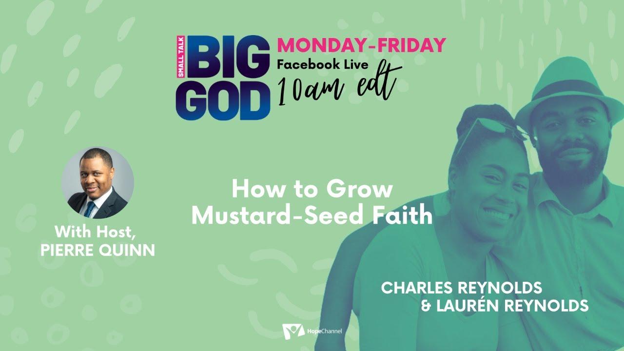 How to Grow Mustard-Seed Faith [Small Talk, Big God Ep. 49]