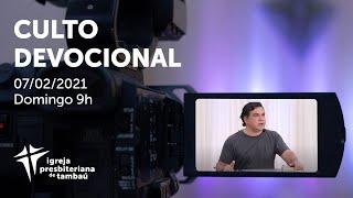 IPTambaú | Culto Devocional Ao Vivo | 07/02/2021