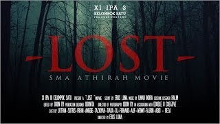 """LOST"" XI IPA 3 SMA ATHIRAH MOVIE"