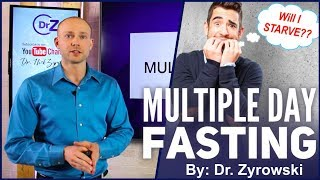 Multiple Day Fasting   Uncover How Dr. Zyrowski Does His Fast