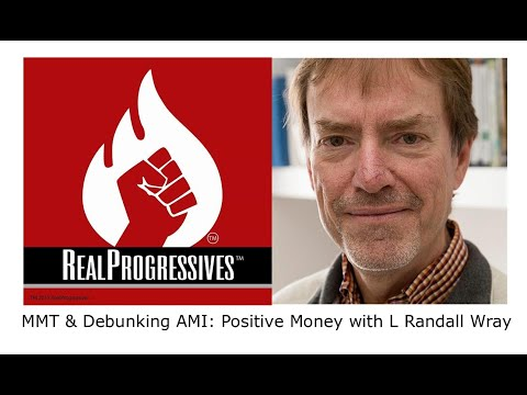 MMT and Debunking AMI: Positive Money: LIVE with L Randall Wray