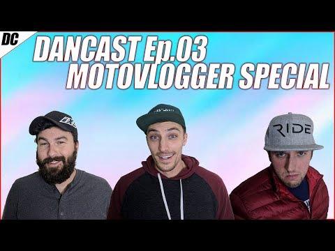 DanCast Ep.3 - Motovlogger Special (Motonosity, C2W, Jake The Garden Snake)