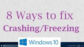 Windows 10 keeps crashing/freezing issues (8 Possible Solutions)
