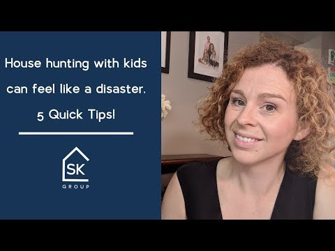 House hunting with kids can feel like a disaster - 5 quick tips!