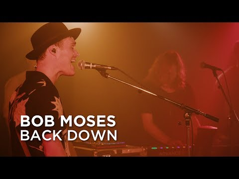 Bob Moses | Back Down | First Play Live