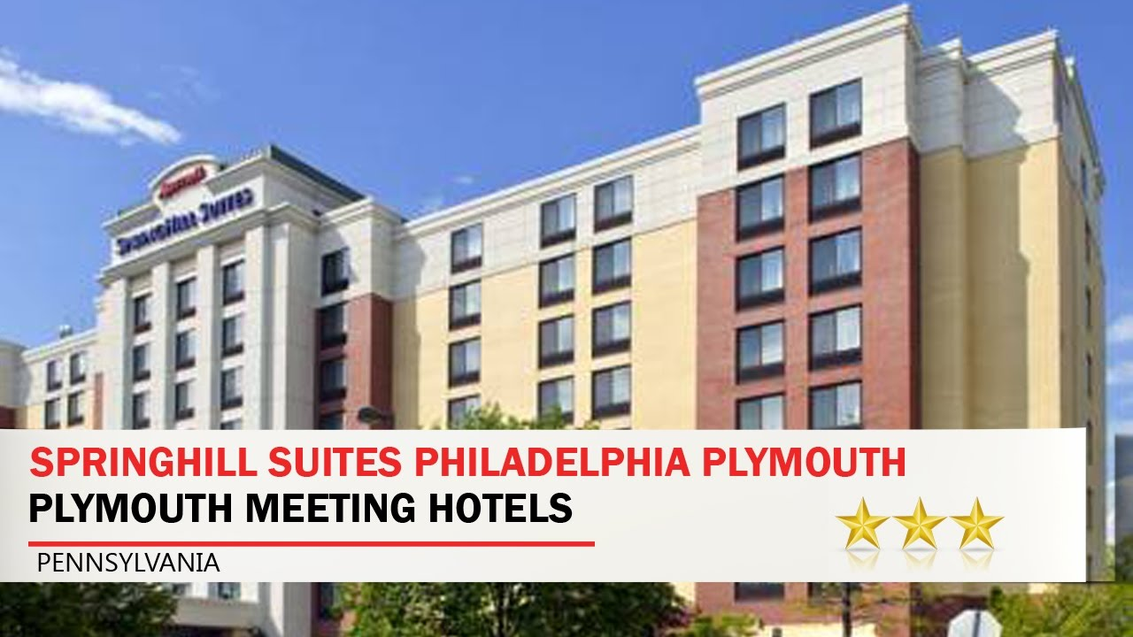 Springhill Suites Philadelphia Plymouth Meeting Hotels Pennsylvania