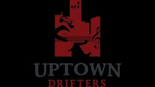 Uptown Drifters Montage