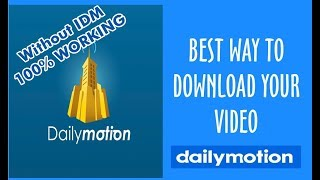 Video How to Download any video of Dailymotion Without IDM Software | Online Convert and Download download MP3, 3GP, MP4, WEBM, AVI, FLV Oktober 2018