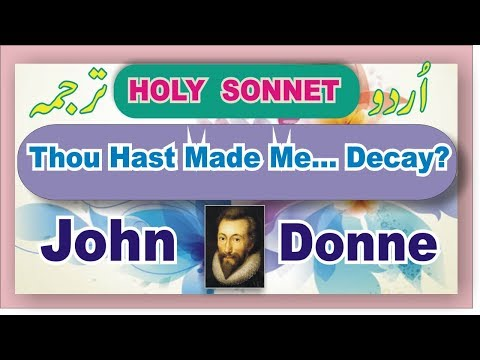 Holy Sonnet___Thou Hast Made Me,...Decay; John Donne: Urdu Translation;