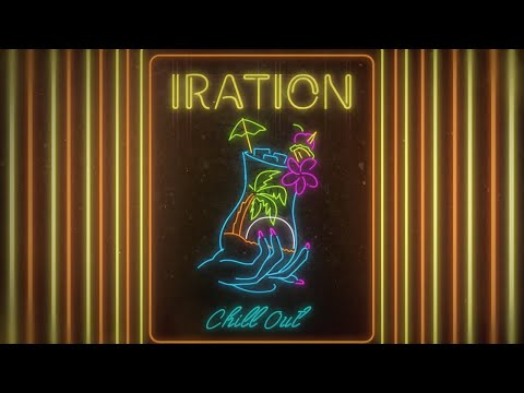 Chill Out (Official Lyric Video) | IRATION