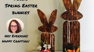 Farmhouse Style Spring Easter Decor/DIY Faux Wood Bunnies