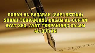 Download Ayat Terpanjang Dalam Al-Qur'an - Surah Al Baqarah ayat 282