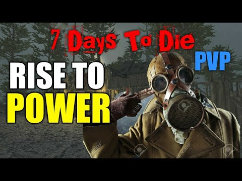 RISE TO POWER: 7 Days To Die PVP