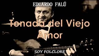 Eduardo Falú - Tonada del Viejo Amor