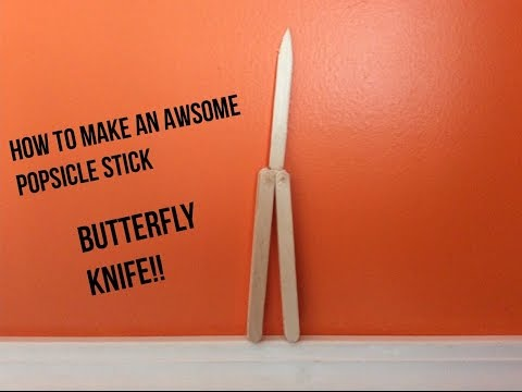 How To Make An Awesome Popsicle Stick Butterfly Knife!!! {EASY}