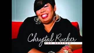 "Chrystal Rucker ""Changed""-You Deserve Album August 2012"