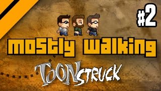 Mostly Walking - Toonstruck - P2