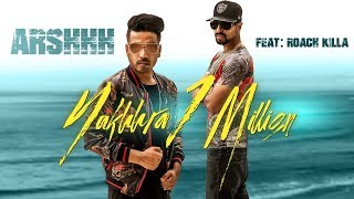Nakhhra 1 Million: Arshhh Ft. Roach Killa (Full Song) Pav Dharia | Nav Garhiwala | Punjabi Songs