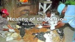Healing of the Nation by Ras Askia & Jah Youth (Hardcore Production)