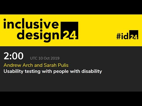 Usability Testing With People With Disability / Andrew Arch And Sarah Pulis #ID24 2019
