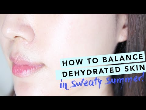 Summer Skincare Routine • How To Fix Dehydrated Oily Skin • Healthy Skin Barrier
