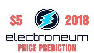 Electroneum Prediction Price 2018 June Live Streaming ETN Huge Profit