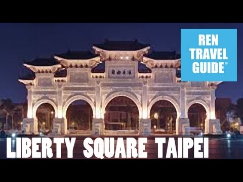 Liberty Square, Taipei - Ren Travel Guide Travel  Video