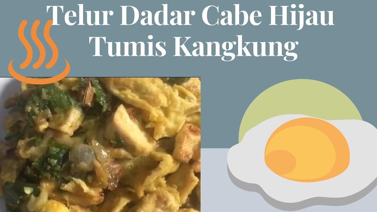 Telur Dadar Cabe Hijau Dan Tumis Kangkung Youtube