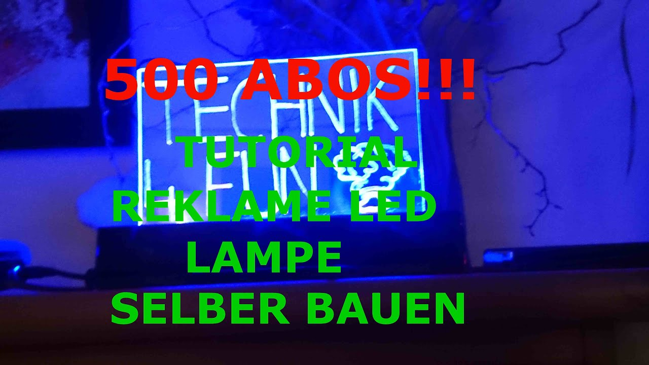 500abo special tutorial reklame led lampe selber bauen - youtube