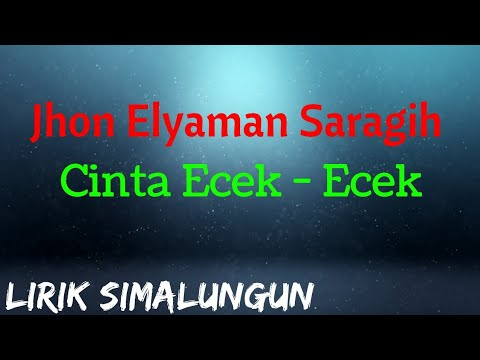 Cinta Ecek-Ecek - Jhon Eliaman Saragih (Lirik) |Lagu Simalungun|