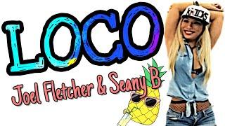 ZUMBA FITNESS   LOCO - JOEL FLETCHER & SEANY B   MICHELLE VO   Dance Workout   US - UK 2018