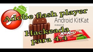 Adobe flash player para kit kat android 2013