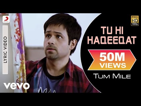 Tu Hi Haqeeqat - Lyric Video | Tum Mile | Emraan Hashmi | Soha