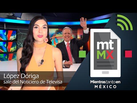 López Dóriga sale del Noticiero de Televisa | Mientras tanto en México