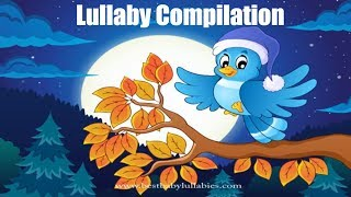 BABY MUSIC COMPILATION Lullaby for Baby To Go To Sleep Lullaby Songs to Sleep Baby Music To Sleep