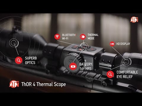 ATN ThOR 4 Smart HD Thermal Scope You Will Want This Year!