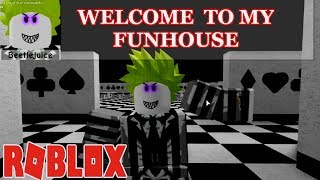 WELCOME TO MY EVIL FUNHOUSE!!   ROBLOX Adventure