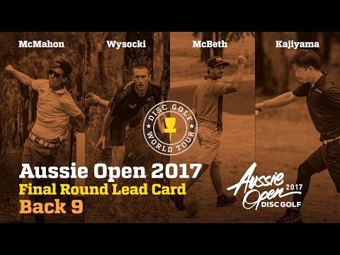 2017 Aussie Open Final Round Lead Card Back 9 (McMahon, Wysocki, McBeth, Kajiyama)