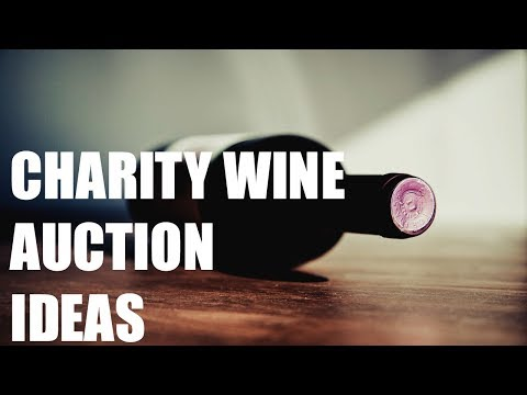 Wine at your Charity Event - A Complete Guide to raising money at Charity Auctions - Part 11