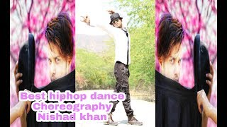Hiphop dance Choreography by Nishad Khan